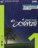 Obiettivo scienze. Per la Scuola media. Con e-book. Con espansione online: 1