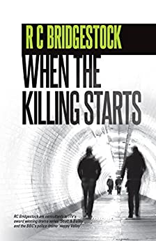 When The Killing Starts: The Gripping DI Dylan Book Which Has Fans Asking for More (D.I. Dylan 7) by [Bridgestock, RC]