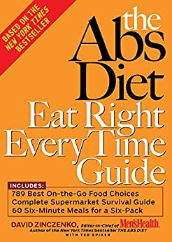 The Abs Diet Eat Right Every Time Guide by [Zinczenko, David, Spiker, Ted]