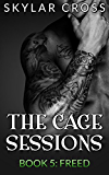 Freed (The Cage Sessions Book 5) (English Edition)