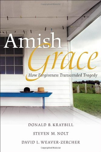 Amish Grace: How Forgiveness Transcended Tragedy by Donald B. Kraybill (2007-09-21)