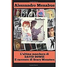 L'ultima maschera di David Bowie - Il racconto di Scary Monsters