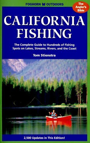 California Fishing: The Complete Guide to Hundreds of Fishing Spots on Lakes, Streams, Rivers and the Coast (4th ed) by Tom Stienstra (1997-02-02)