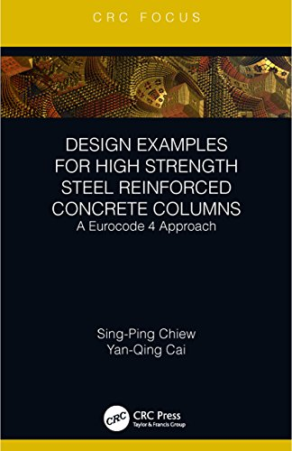 Design Examples for High Strength Steel Reinforced Concrete Columns: A Eurocode 4 Approach (CRC Focus)