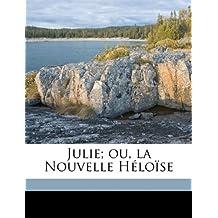 Julie; Ou, La Nouvelle Heloise