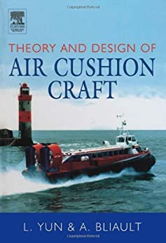 Theory and Design of Air Cushion Craft di [Yun, Liang, Bliault, Alan]