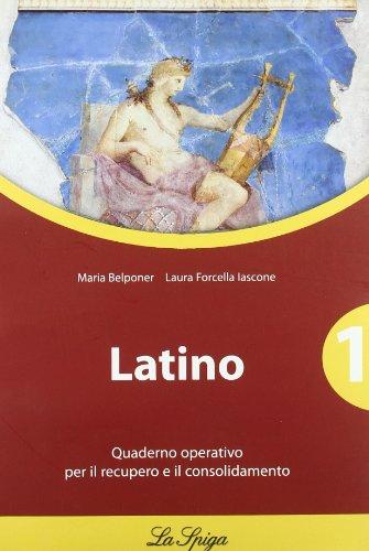 Latino. Quaderno operativo. Per le Scuole superiori: 1