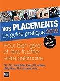 Vos placements : Le guide pratique...
