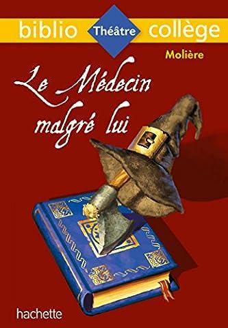 Medecin Malgre Lui - Bibliocollège - Le Médecin malgré lui,
