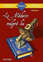 Bibliocollège - Le Médecin malgré lui, Molière de Molière