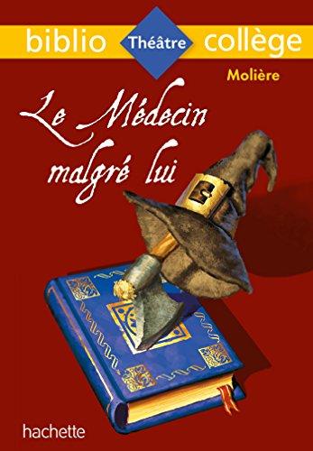 Bibliocollège - Le Médecin malgré lui, Molière par Molière