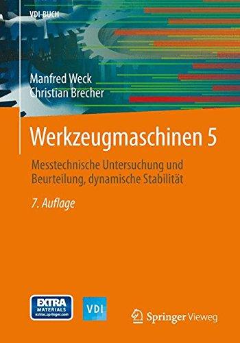 Werkzeugmaschinen 5: Messtechnische Untersuchung und Beurteilung, dynamische Stabilität (VDI-Buch)