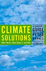 Climate Solutions: A Citizen's Guide by Peter Barnes (2008-04-15)
