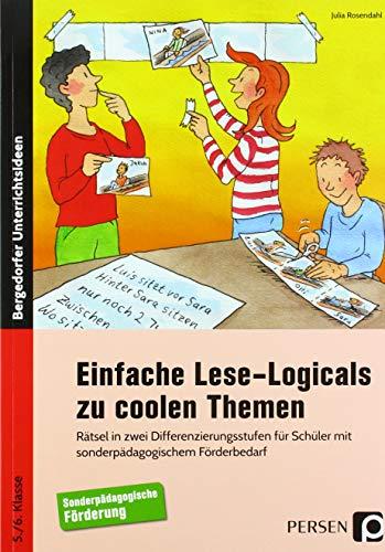 Einfache Lese-Logicals zu coolen Themen: Rätsel in zwei Differenzierungsstufen für Schüler mit sonderpädagogischem Förderbedarf (5. und 6. Klasse) -