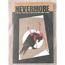 Nevermore: A Graphic Adaptation of Edgar Allan Poe's Short Stories by edgar allan poe (2008-08-02)