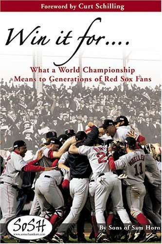 Win It for ....: What a World Championship Means to Generations of Red Sox Fans First edition by Christensen, Eric (2005) Hardcover