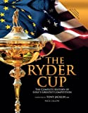 The Ryder Cup: The Complete History of Golf's Greatest Competition by Nick Callow...