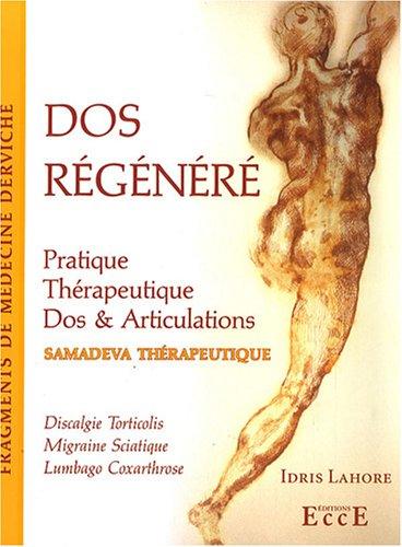 Dos régénéré : Pratique Thérapeutique, Dos & Articulations par Idris Lahore