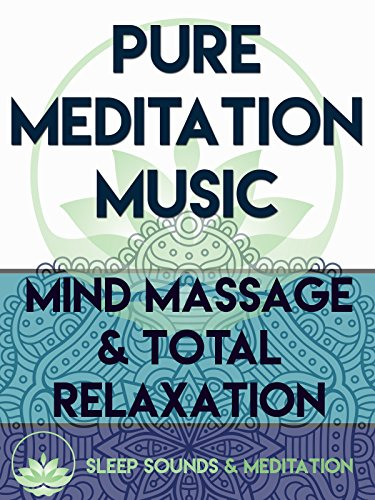 pure-meditation-music-mind-massage-total-relaxation-ov