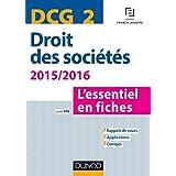 DCG 2 - Droit des sociétés 2015/2016 - 6e éd. : L'essentiel en fiches (Express DCG)
