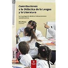 Contribuciones a la Didáctica de la Lengua y la Literatura: La investigación desde el interaccionismo sociodiscursivo (Aperturas)