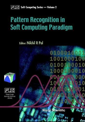 Pattern Recognition In Softcomputing Paradigm (Fuzzy Logic Systems Institute (Flsi) Soft Computing Series)