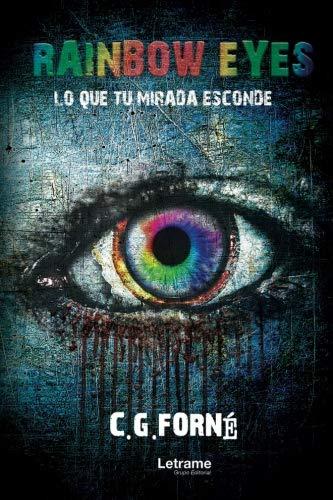 Rainbow eyes - Lo que tu mirada esconde (Novela)