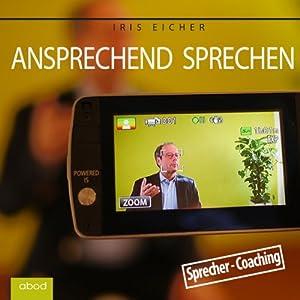 Ansprechend sprechen: Sprecher - Coaching