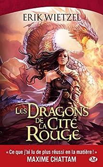 Les Dragons de la cité rouge par [Wietzel, Erik]