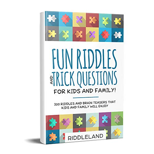 Fun Riddles & Trick Questions For Kids and Family: 300 Riddles and Brain Teasers That Kids and Family Will Enjoy - Age 7-9 8-12 (English Edition) por Riddleland