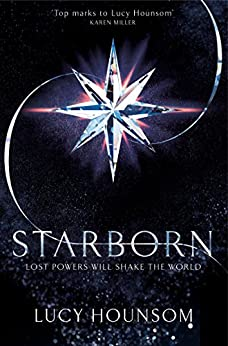 Starborn (The Worldmaker Trilogy Book 1) by [Hounsom, Lucy]
