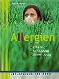Allergien: erkennen - behandeln - damit leben