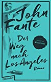 Der Weg nach Los Angeles: Roman - John Fante
