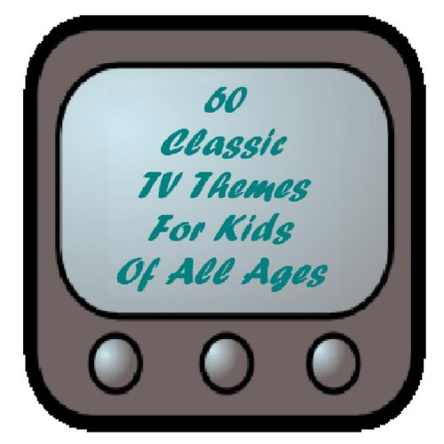 60 Classic TV Themes for Kids ...