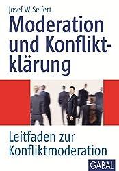 Moderation und Konfliktklärung: Leitfaden zur Konfliktmoderation. (Whitebooks)