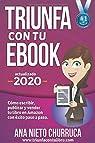 Triunfa con tu ebook: Cómo escribir, publicar y vender tu libro con éxito par Nieto