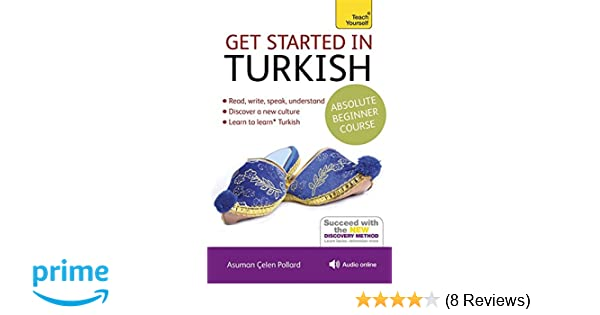 Get started in turkish absolute beginner course book and audio get started in turkish absolute beginner course book and audio support the essential introduction to reading writing speaking and understanding a m4hsunfo