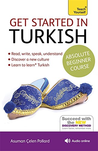 Pdf download get started in turkish absolute beginner course the essential introduction to reading writing speaking and understanding a yourself languageteach yourself language download pdf free book pdf fandeluxe Images