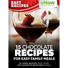 15 Chocolate Recipes for Easy Family Meals (eHow Easy Recipes Kindle Book Series) (English Edition)
