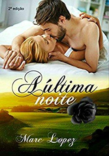 A Última Noite (Portuguese Edition) por Marc Lopez MM  Lopes