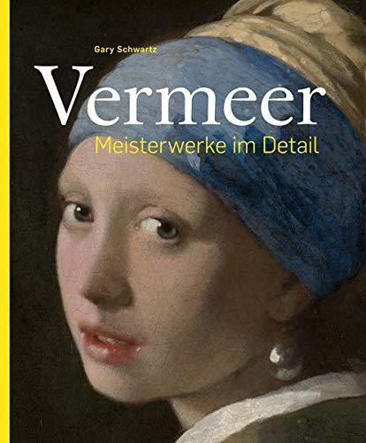 Vermeer –Meisterwerke im Detail