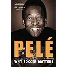 PELE : Why Soccer Matters
