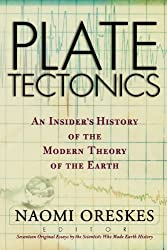 Plate Tectonics: An Insider's History Of The Modern Theory Of The Earth by Naomi Oreskes (2003-02-04)