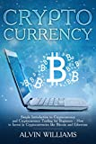 Cryptocurrency: Simple Introduction to Cryptocurrency and Cryptocurrency Trading for Beginners – How to Invest in Cryptocurrencies like Bitcoin and Ethereum