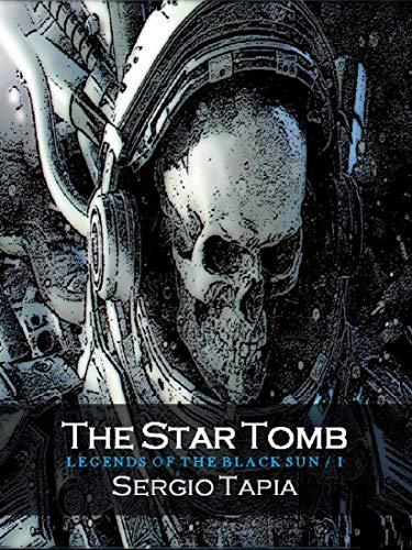 The Star Tomb (legends Of The Black Sun Book 1) por S.  Tapia epub
