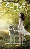 Alpha Unleashed: Volume 5 (Alpha Girl)