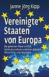 Vereinigte Staaten von Europa: Die geheimen Pläne von CIA, Nationalsozialisten und einer globalen Wirtschafts- und Finanzelite