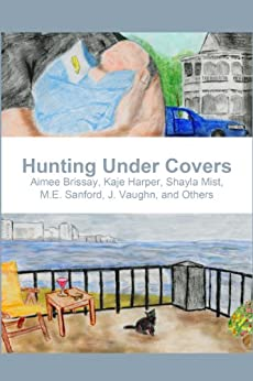 Hunting Under Covers (English Edition) par [Brissay, Aimee, Harper, Kaje, Hayes, Kathleen, Mist, Shayla, Sanford, ME, Vaughn, J.]