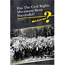 Was The Civil Rights Movement  Successful? (What Do You Think?)