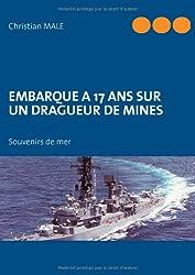 Embarque à 17 ans sur un dragueur de mines : Souvenirs de mer